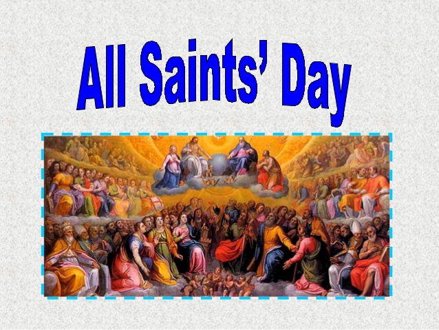 All saints' day in the country Day         National holiday         All except